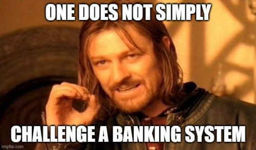 challenge a banking system
